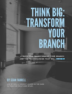 THINK BIG: Transform Your Branch